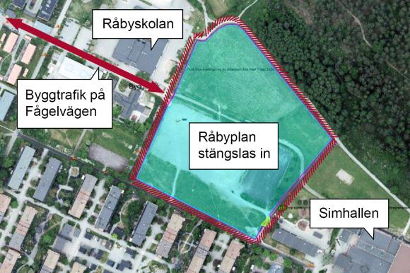 Under byggtiden är Råbyplan instängslad och byggtrafik kommer att förekomma på Fågelvägen.